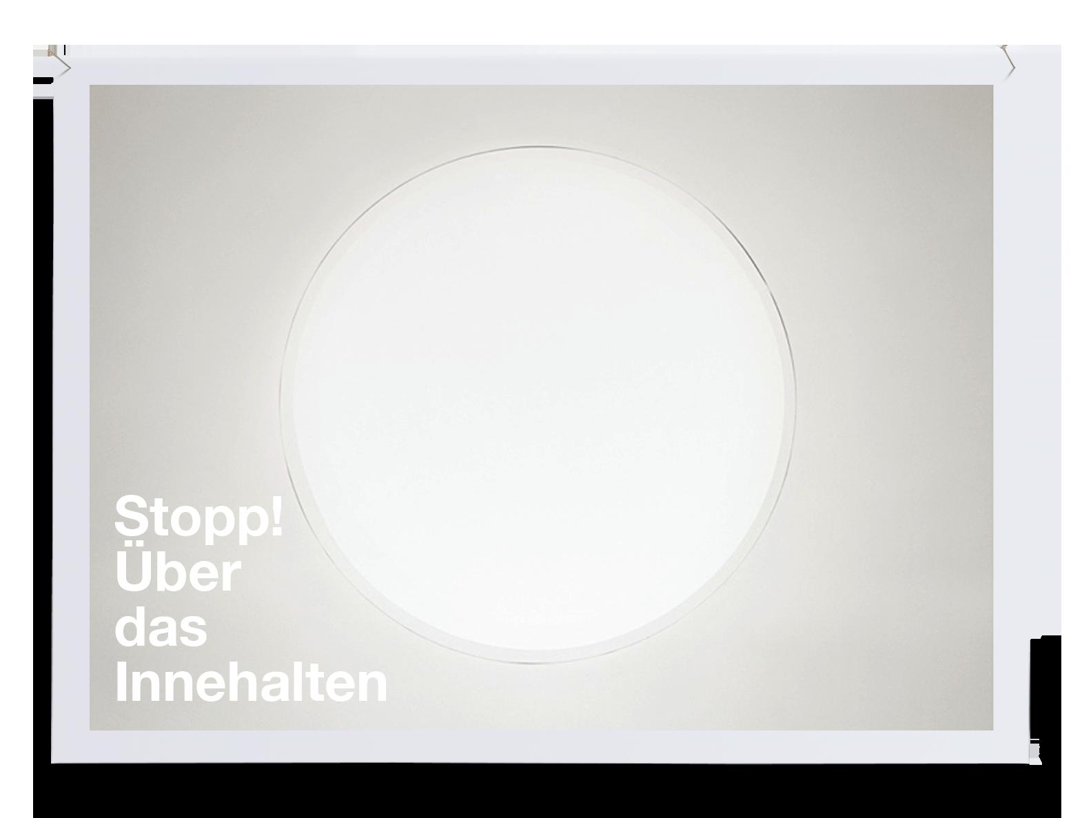Stopp! – Über das Innehalten